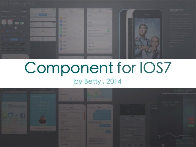 Component for IOS7 by ⼩小涵 , 2014