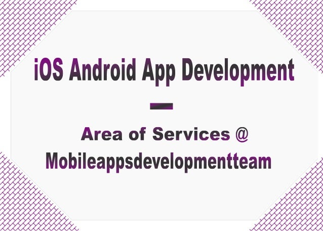 iOS Android App Development - Area of Services at Mobileappsdevelopmentteam