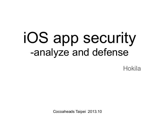 iOS app security -analyze and defense Hokila  Cocoaheads Taipei 2013.10
