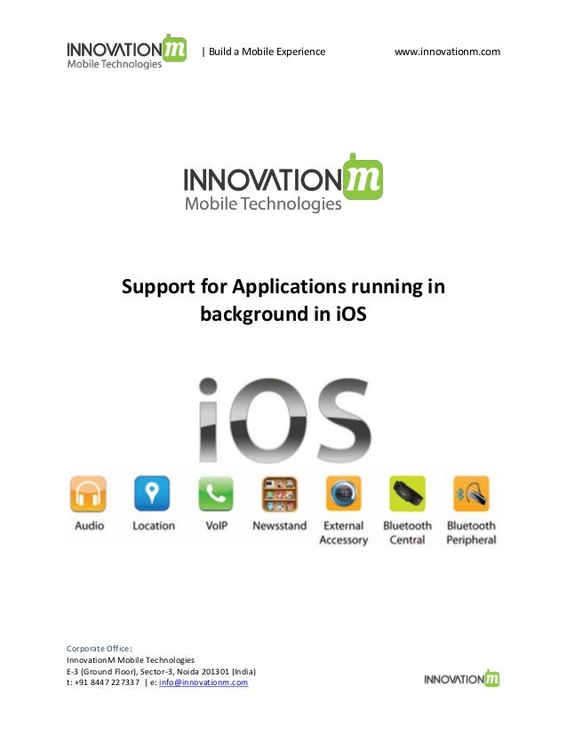 | Build a Mobile Experience  www.innovationm.com  Support for Applications running in background in iOS  Corporate Office:...