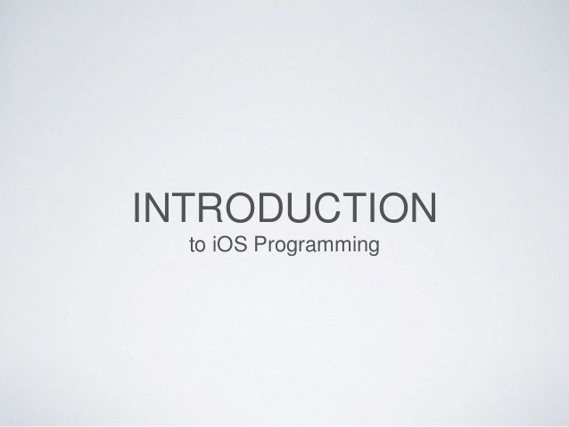 INTRODUCTION to iOS Programming