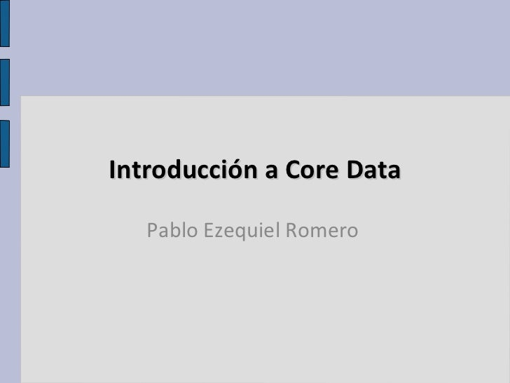 iOS dev group - Introduccion core data