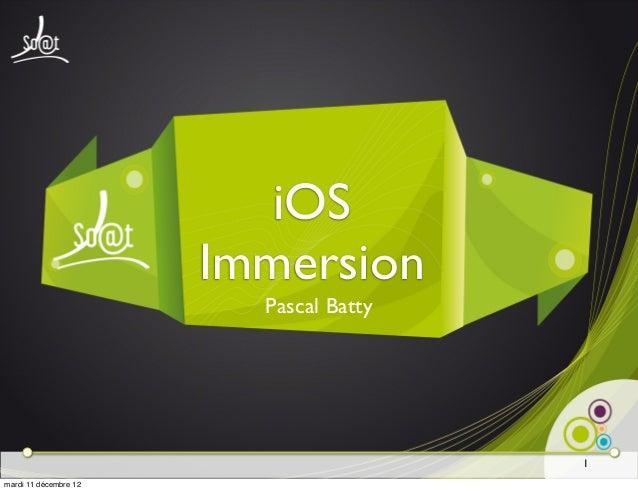iOS                       Immersion                         Pascal Batty                                        1mardi 11 ...