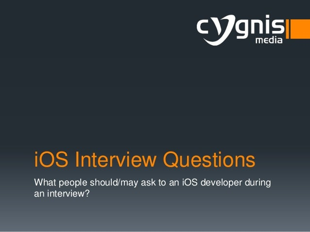 iOS Interview Questions What people should/may ask to an iOS developer during an interview?
