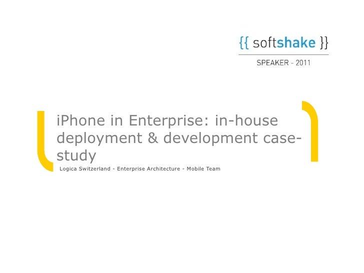 in-house deployment & development case study, SoftShake 2011