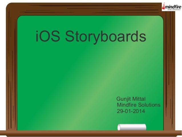 iOS Storyboards  Gunjit Mittal Mindfire Solutions 29-01-2014