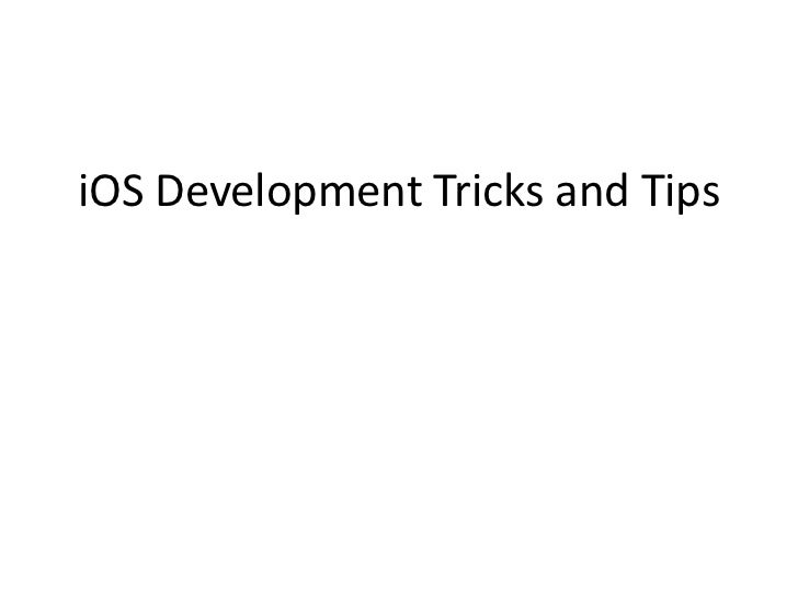 iOS Development Tricks and Tips<br />
