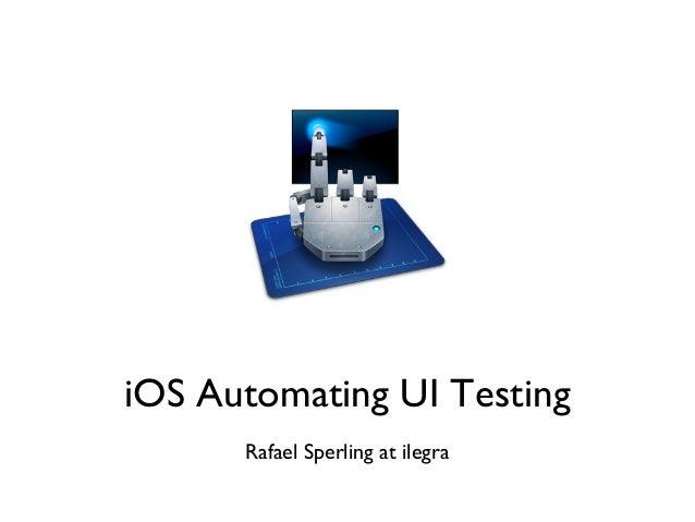 Lightning Talk - iOS UI Automated Testing