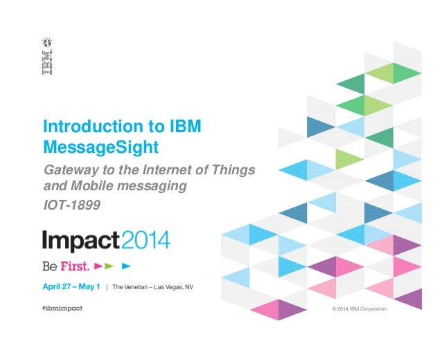 Introduction to IBM MessageSight - IMPACT 2014