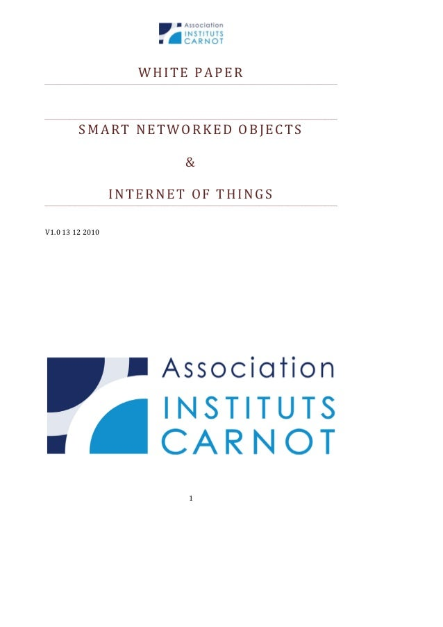 WHITE PAPER     SMART NETWORKED OBJECTS  &  INTERNET OF THINGS      V1.0 13 12 2010                       1