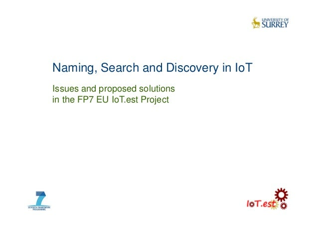 Naming, Search and Discovery in IoT: Issues and proposed solutions in the FP7 EU IoT.est Project