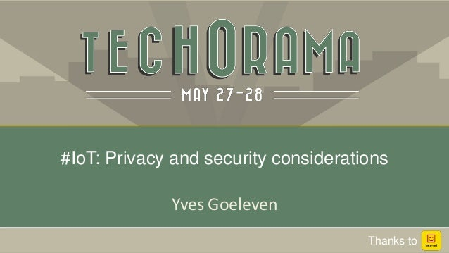 Yves Goeleven #IoT: Privacy and security considerations Thanks to