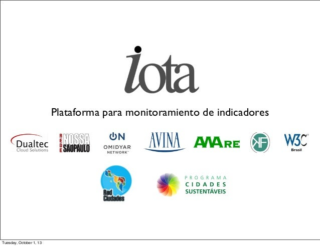 Plataforma para monitoramiento de indicadores Tuesday, October 1, 13