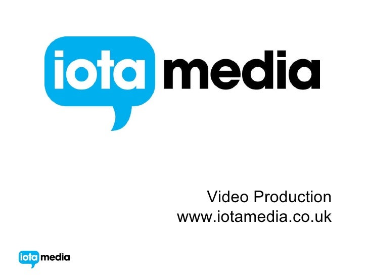 Video Production www.iotamedia.co.uk