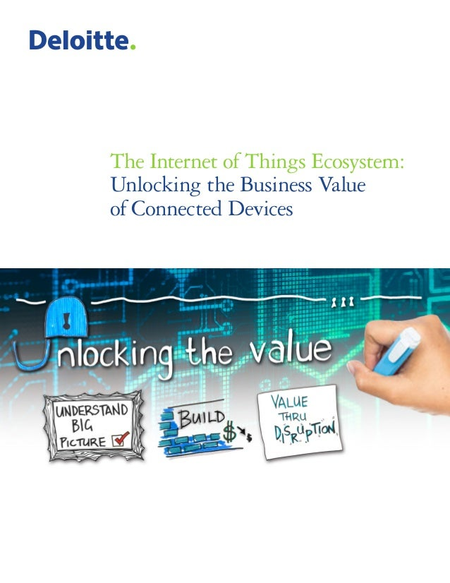The Internet of Things Ecosystem: Unlocking the Business Value of Connected Devices
