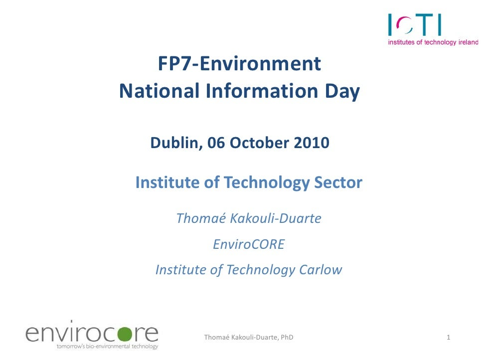 FP7-Environment                  National Information Day                      Dublin, 06 October 2010                    ...