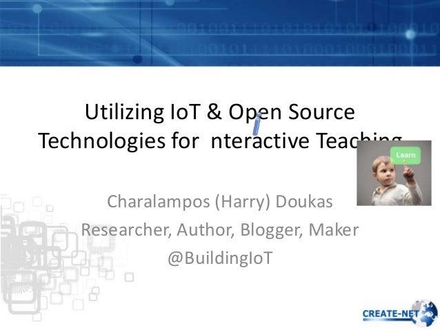 Utilising IoT & Open Source Technologies for Interactive Teaching