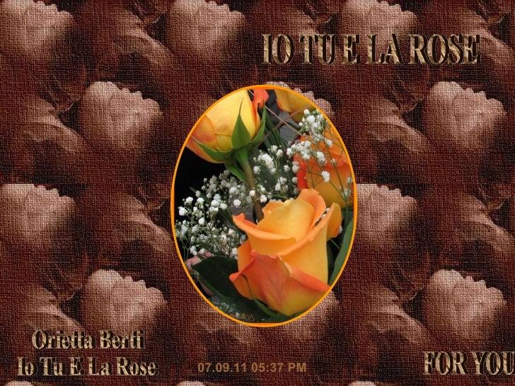 Orietta Berti Io Tu E La Rose 07.09.11   05:36 PM FOR YOU IO TU E LA ROSE
