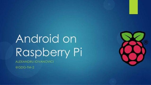 tm.gdg.ro: Android on Raspberry Pi
