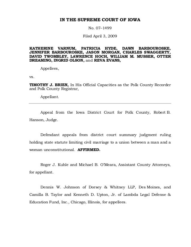 IN THE SUPREME COURT OF IOWANo. 07–1499Filed April 3, 2009KATHERINE VARNUM, PATRICIA HYDE, DAWN BARBOUROSKE,JENNIFER BARBO...