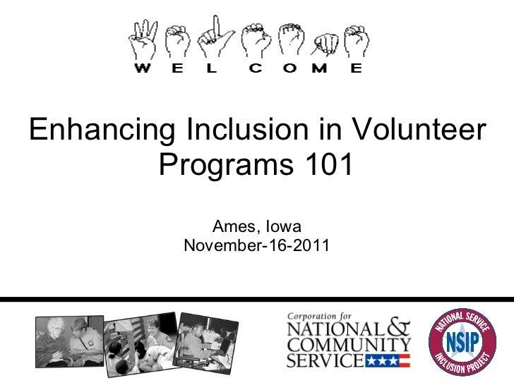 Enhancing Inclusion in Volunteer Programs 101 Ames, Iowa November-16-2011