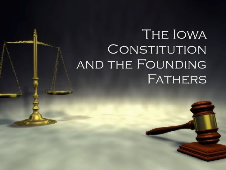 The Iowa Constitution and the Founding Fathers