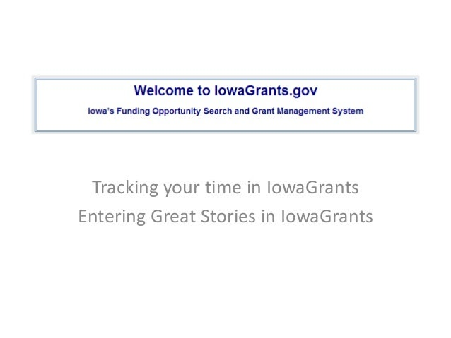 Tracking your time in IowaGrants Entering Great Stories in IowaGrants