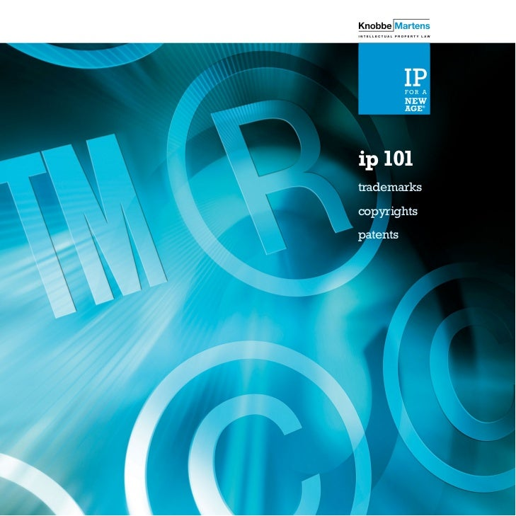 IP 101 - Trademarks, Copyrights, and Patents