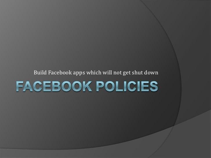 Build Facebook apps which will not get shut down