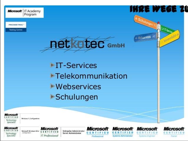 GmbH IT-Services Telekommunikation Webservices Schulungen Ihre Wege zu
