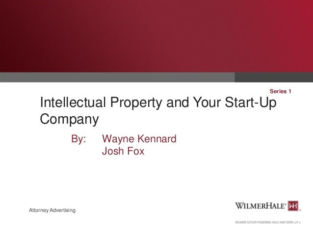 Intellectual Property and Your Start-Up Company