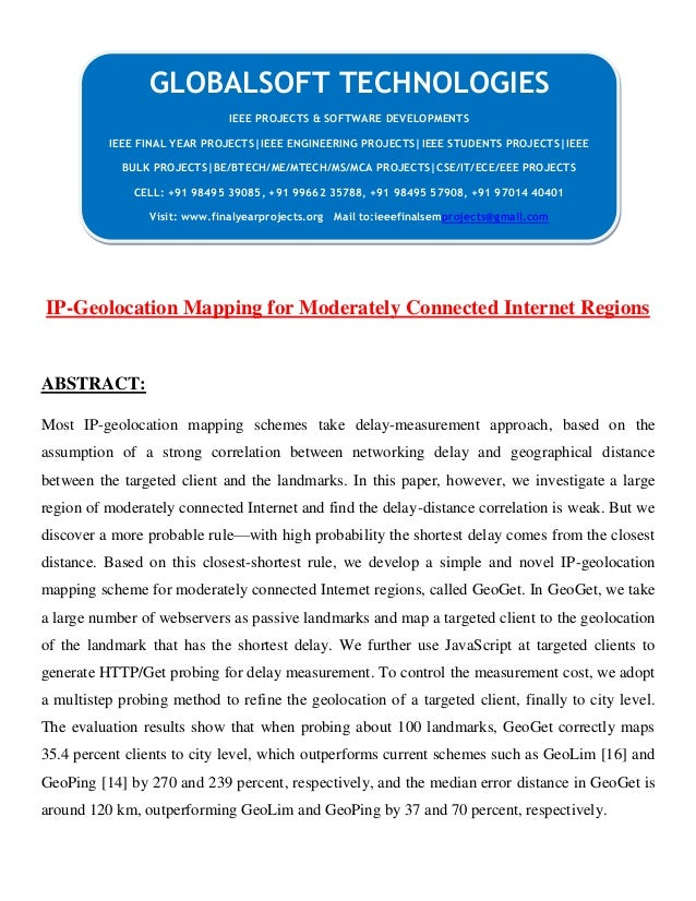 IP-Geolocation Mapping for Moderately Connected Internet Regions ABSTRACT: Most IP-geolocation mapping schemes take delay-...