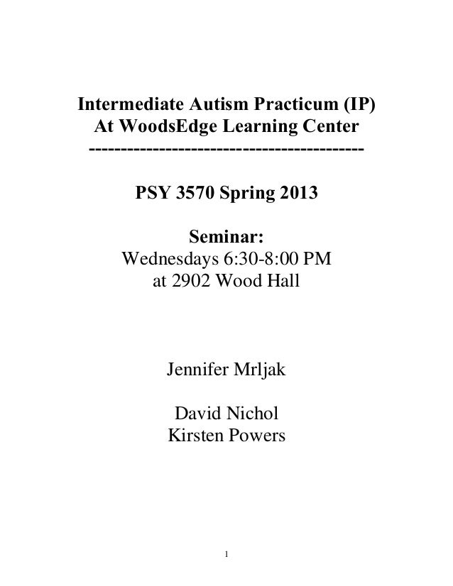 Intermediate Autism Practicum (IP)  At WoodsEdge Learning Center -------------------------------------------        PSY 35...