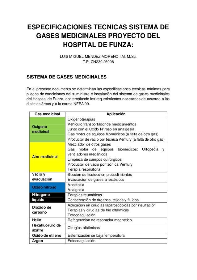 ESPECIFICACIONES TECNICAS SISTEMA DE GASES MEDICINALES PROYECTO DEL HOSPITAL DE FUNZA: LUIS MIGUEL MENDEZ MORENO I.M. M.Sc...