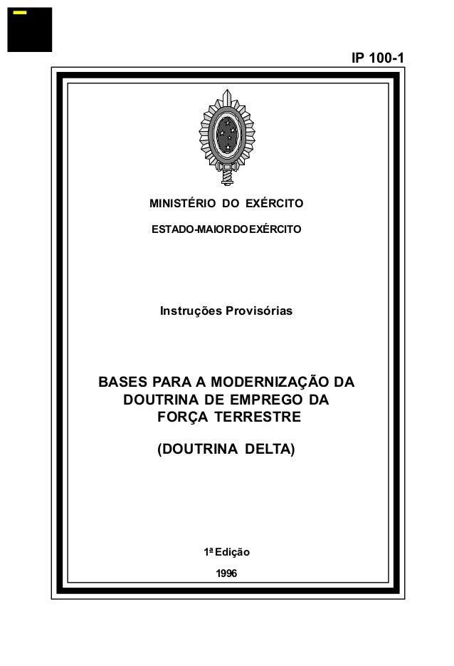 MINISTÉRIO DO EXÉRCITO  ESTADO-MAIOR DO EXÉRCITO  Instruções Provisórias  BASES PARA A MODERNIZAÇÃO DA  DOUTRINA DE EMPREG...