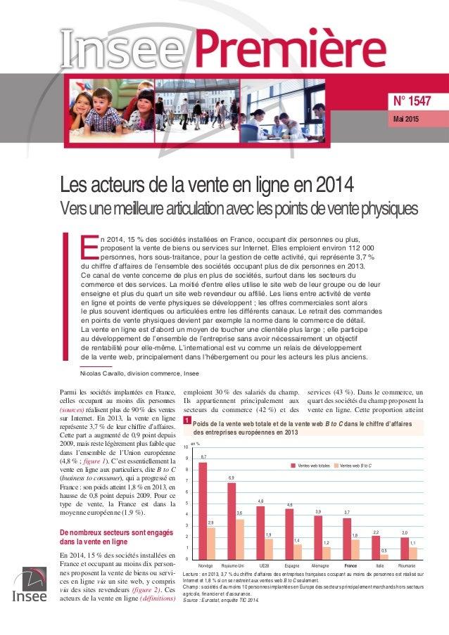 Les acteurs de la vente en ligne en 2014 Versunemeilleurearticulationaveclespointsdeventephysiques E n 2014, 15 % des soci...