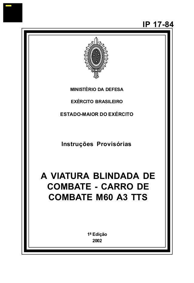 1ª Edição  2002  IP 17-84  MINISTÉRIO DA DEFESA  EXÉRCITO BRASILEIRO  ESTADO-MAIOR DO EXÉRCITO  Instruções Provisórias  A ...