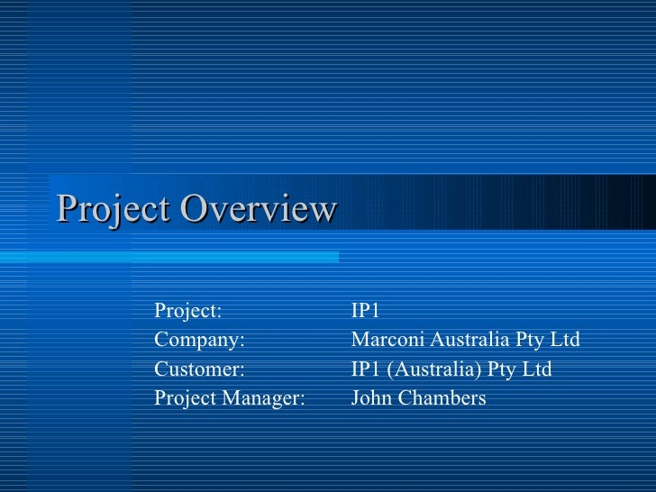 Project Overview Project:  IP1 Company: Marconi Australia Pty Ltd Customer: IP1 (Australia) Pty Ltd Project Manager: John ...