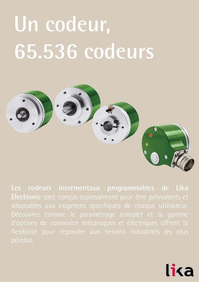 Un codeur, 65.536 codeurs Les codeurs incrémentaux programmables de Lika Electronic sont conçus expressément pour être pol...