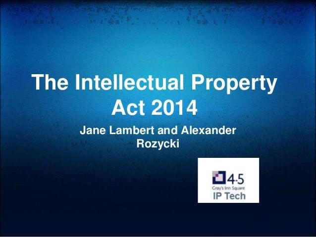 The Intellectual Property Act 2014 Jane Lambert and Alexander Rozycki