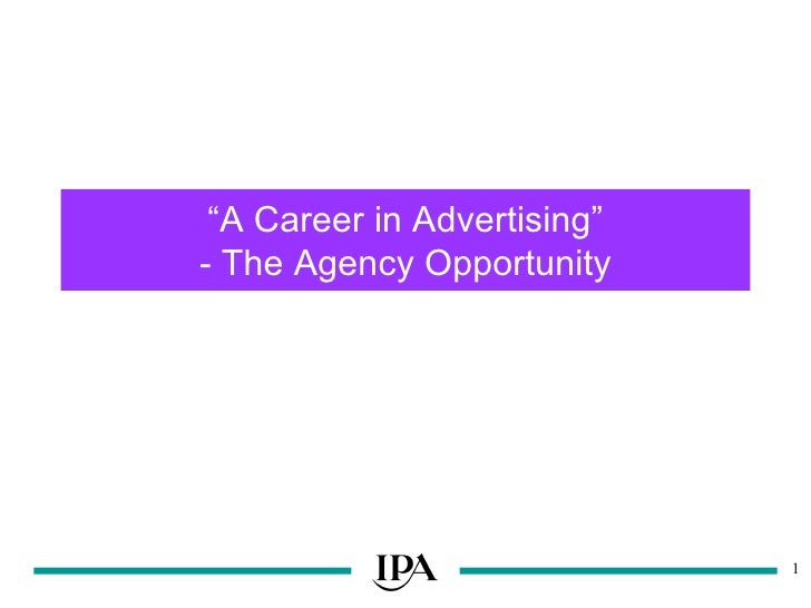 """"""" A Career in Advertising"""" - The Agency Opportunity"""