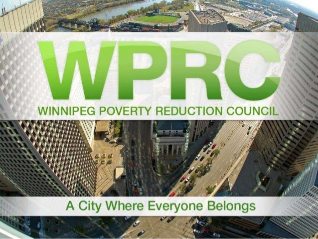 The Winnipeg Poverty Reduction Council Institute of Public Administration of Canada Annual General Meeting March 20, 2014 ...