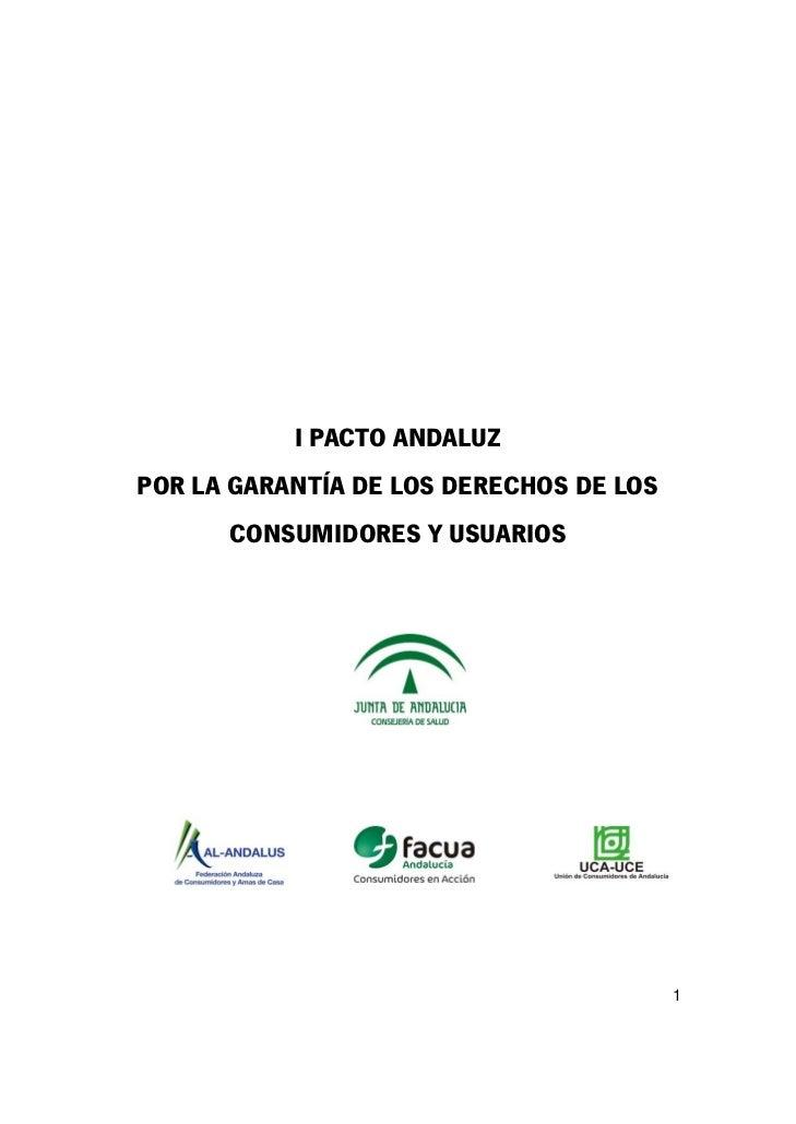 I PACTO ANDALUZPOR LA GARANTÍA DE LOS DERECHOS DE LOS      CONSUMIDORES Y USUARIOS                                         1