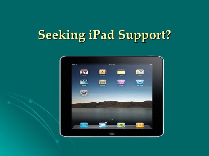 Seeking iPad Support?