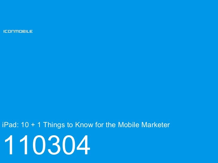 iPad: 10 + 1 Things to Know for the Mobile Marketer 110304