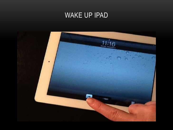 WAKE UP IPAD