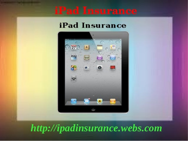 Apple iPad Insurance : provide best insurance policy for iPad