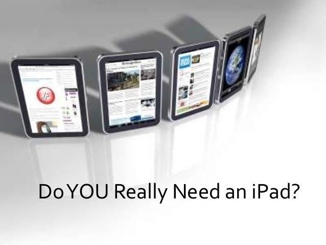 DoYOU Really Need an iPad?