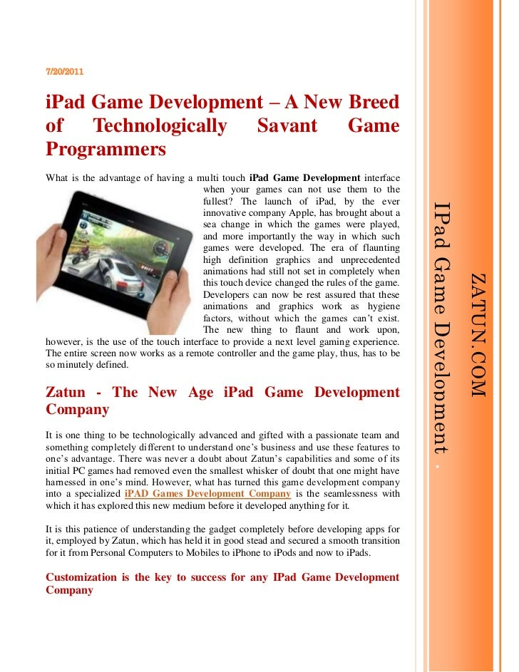 Zatun.comIPad Game Development  <br />7/20/2011<br />iPad Game Development – A New Breed of Technologically Savant Game Pr...