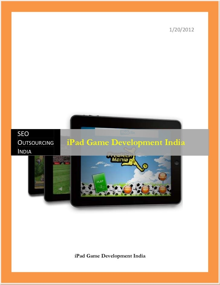 1/20/2012SEOOUTSOURCING   iPad Game Development IndiaINDIA               iPad Game Development India